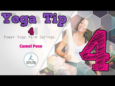 Yoga Palm Springs Tip #4 - Camel Pose | Yoga in Palm Springs CA ❥