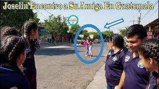 2- Joselin Encuentra a Su Amiga En Guatemala - Por primera vez en Guatemala Parte 2