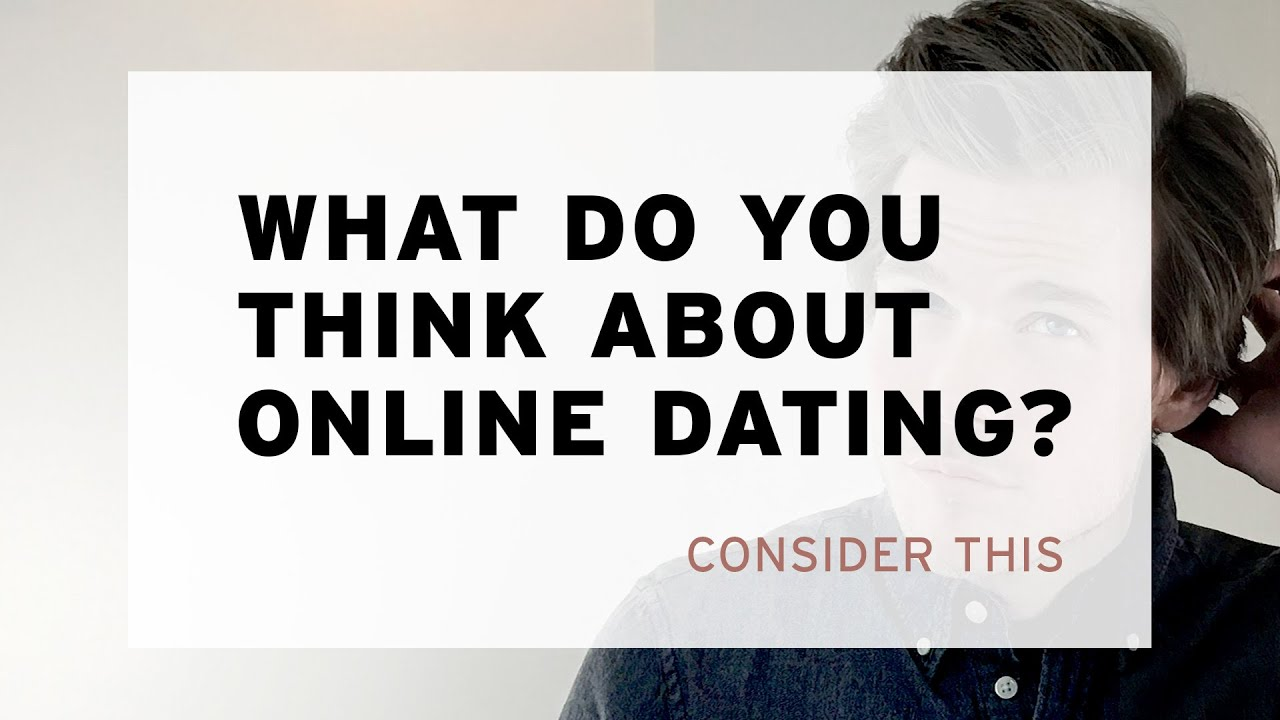 Why do online dating