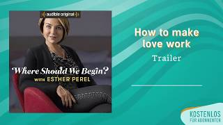 Trailer: Where should we begin? With Esther Perel | Audible Original Podcast