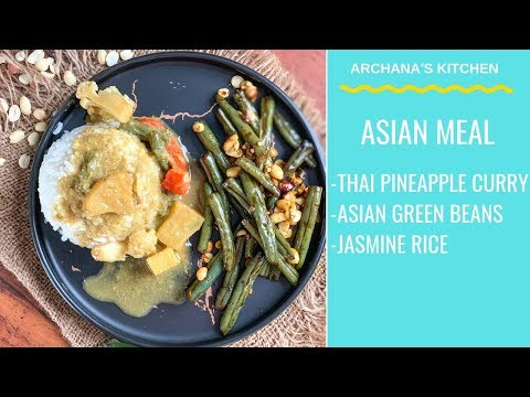 Thai Meal - Thai Pineapple Curry | Spicy Green Beans | Sticky Rice by Archana's Kitchen