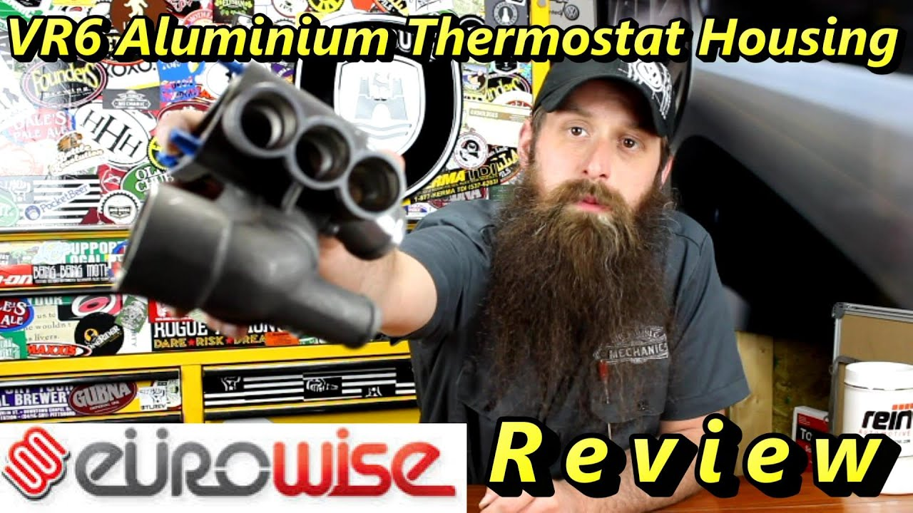 Eurowise VR6 Thermostat Housing Review