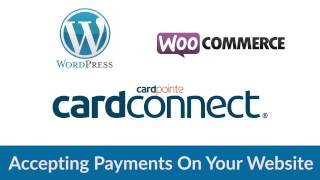 How To Accept Credit Card Payments On Your Website Using Wordpress + CardConnect + WooCommerce