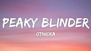 Otnicka - Peaky Blinder (Lyrics) | Where Are You?