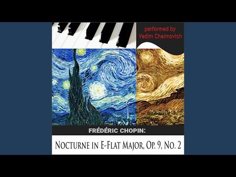 Frédéric Chopin: Nocturne in EFlat Major, Op 9, No 2