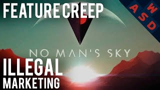 No Man's Sky Marketing Is Probably Illegal | Feature Creep