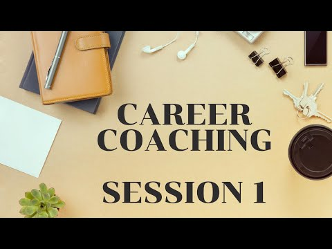 Career Coaching Session 1