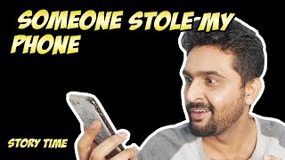 SOMEONE STOLE MY PHONE | STORY TIME