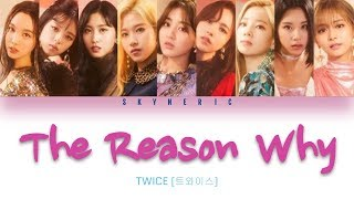 Download lagu TWICE (트와이스) - The Reason Why Color Coded Lyrics Video 가사 歌詞 |KAN|ROM|ENG|