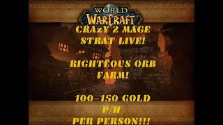 2 MAGE STRAT LIVE FARM! 50-70G PER HOUR PER MAGE! UP TO 100+! CLASSIC WOW (Orb Farm)
