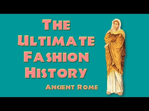 THE ULTIMATE FASHION HISTORY: Ancient Rome