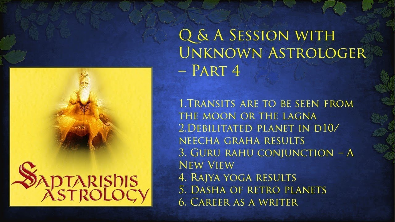 Q & A Session on Astrology with Unknown Astrologer – Part 4