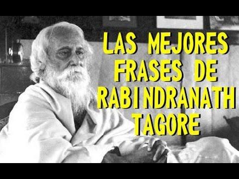 Las Mejores Frases De Rabindranath Tagore Youtube