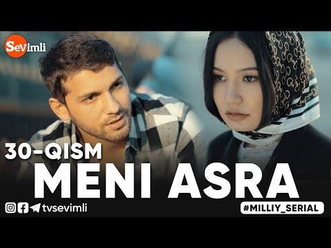 MENI ASRA (o'zbek Serial) | МЕНИ АСРА (узбек сериал) 30-qism