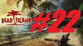 DEAD ISLAND / LET´S PLAY EN ESPAÑOL / CAPITULO 22