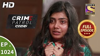 Crime Patrol Dastak - Ep 1024 - Full Episode - 22nd April, 2019