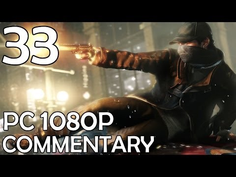 Watch Dogs: Commentary Walkthrough (PC 1080p) - Part 33 - U Mad Pearce?