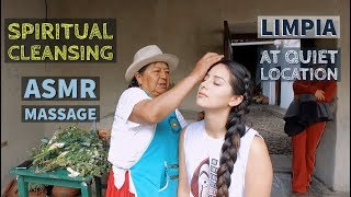 Spiritual Cleansing with (ASMR) Massage by Mama Isabel at quiet location in Ecuador.