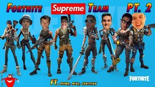 Fortnite Supreme Team pt.2