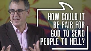 How could it be fair for God to send people to hell? | Michael Ramsden