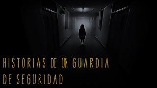 Historias de un guardia de seguridad (historias de terror)