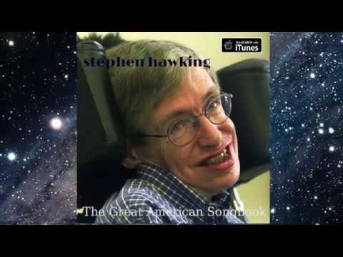 Stephen Hawking Sings The Great American Songbook