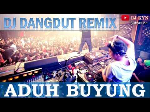 DJ Dangdut Remix Aduh Buyung Keren abis