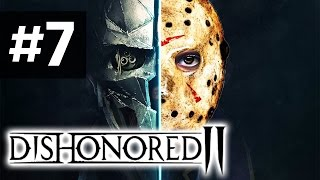 Прохождение Dishonored 2 на русском - часть 7 - Секреты прошлого