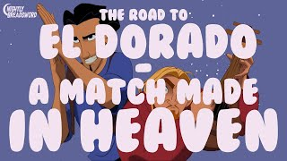 The Road to El Dorado - A Match Made in Heaven