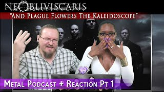 [Metal Podcast] {Part_1} Ne Obliviscaris - And Plague Flowers The Kaleidoscope (REACTION!) Part_1