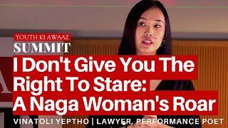 A Naga Woman's Roar: Fighting Sexism And Racism | Vinatoli Yeptho | Lawyer, Performance Poet