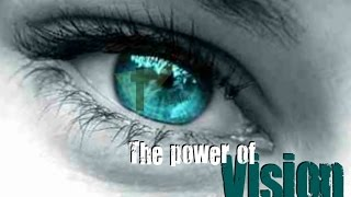 April 23, 2017 The Power of Vision