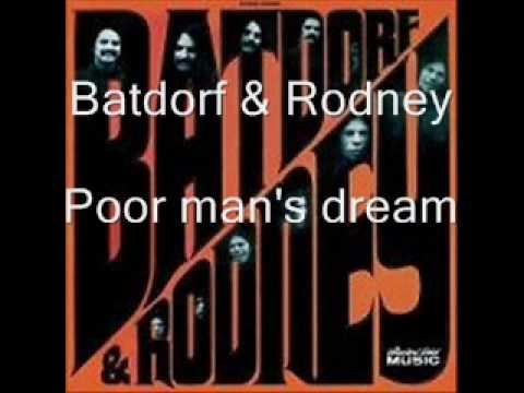 Batdorf and Rodney - Poor man's dream