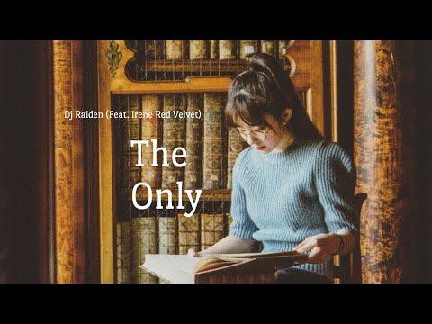 [MV] DJ RAIDEN - THE ONLY (FEAT IRENE RED VELVET)