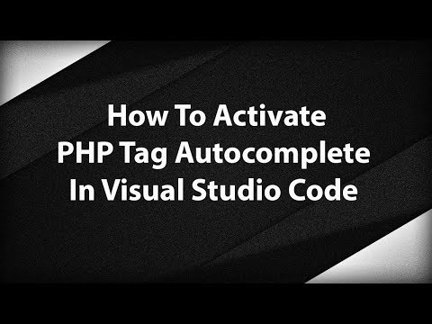 How To Activate PHP Tag Autocomplete In Visual Studio Code (2019)