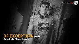 DJ Exception (Nsk) (Tech House) ► Guest Mix @ Pioneer DJ TV
