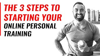 The 3 Steps To Starting Your Online Personal Training  |  Chris Dufey