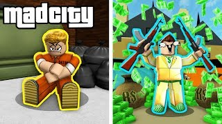 FROM POOR TO RICH IN MAD CITY! (Roblox Mad City Roleplay)