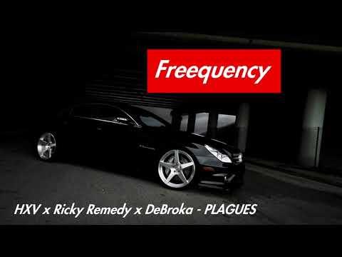 HXV x Ricky Remedy x DeBroka – PLAGUES