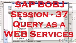 Query as a Web Services - SAP Business Objects Tutorial (BOBJ) 4.0 - Session - 37