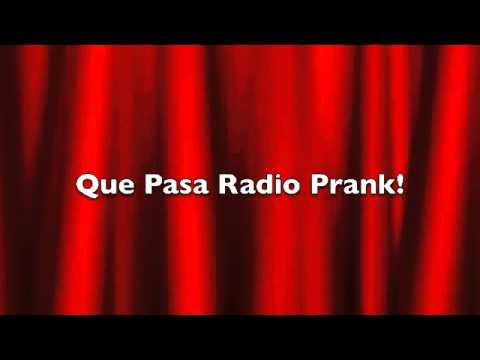 Que Pasa Radio Prank