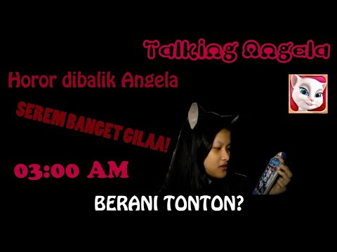 HOROR!!! MAIN TALKING ANGELA 03:00 AM SENDIRIAN!