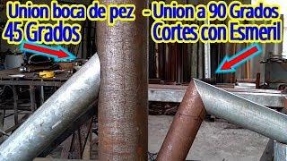 Cortes para Union de Tubos Boca de Pez a 45 y  90 Grados