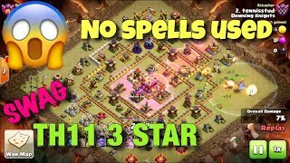 COC - TH11 vs. TH11 3 star without spells - unbelievable  (swag spells)