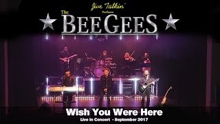 Download Video Wish You Were Here - Bee Gees Tribute - Jive Talkin' Live In Concert - Sept 2017 MP3 3GP MP4