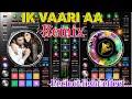 Ik Vaari Aa bhi Ja|| remix||full light effect||Film Rabta||ek vari aa||vk studio||by vishal bapodra|