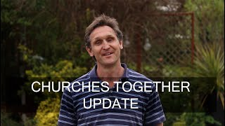 Adam's Update, Churches Together 8th April
