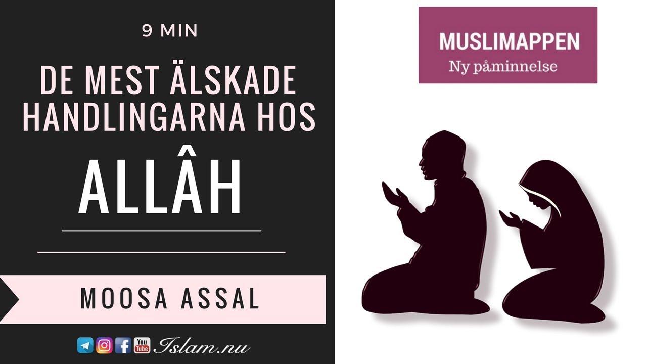 De mest älskade handlingarna hos Allâh | Muslimappen