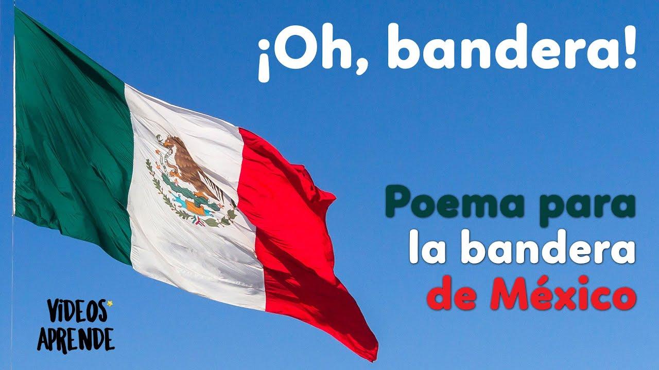 ¡Oh, bandera! 🇲🇽 Poema para la bandera de México 🇲🇽 - Videos Aprende