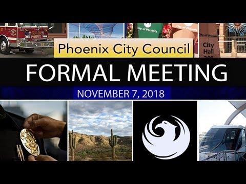 Phoenix City Council Formal Meeting   November 07, 2018